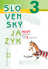 NOVÝ Slovenský jazyk pre 3. ročník ZŠ, 2. diel